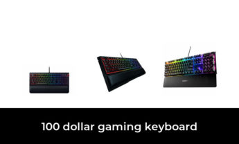 48 Best 100 dollar gaming keyboard 2021 – After 159 hours of research and testing.