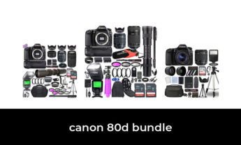 48 Best canon 80d bundle 2021 – After 178 hours of research and testing.