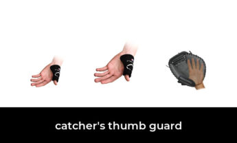 47 Best catcher's thumb guard 2021 – After 197 hours of research and testing.