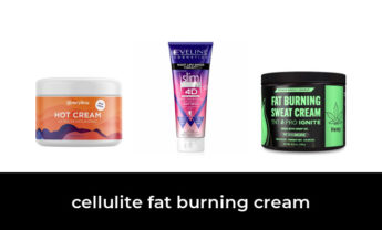 45 Best cellulite fat burning cream 2021 – After 138 hours of research and testing.