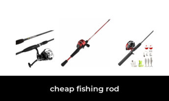 44 Best cheap fishing rod 2021 – After 134 hours of research and testing.