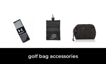 43 Best golf bag accessories 2021 – After 132 hours of research and testing.
