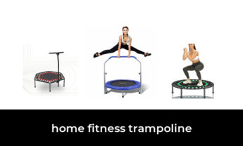 36 Best home fitness trampoline 2021 – After 118 hours of research and testing.