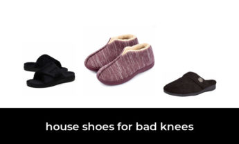 45 Best house shoes for bad knees 2021 – After 138 hours of research and testing.