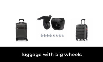 47 Best luggage with big wheels 2021 – After 140 hours of research and testing.