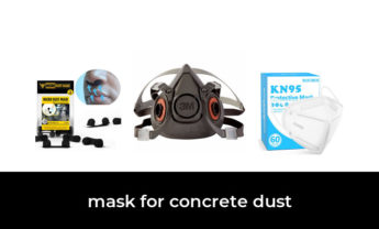 49 Best mask for concrete dust 2021 – After 233 hours of research and testing.