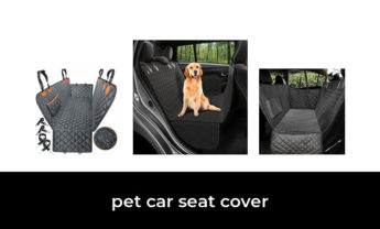 50 Best pet car seat cover 2021 – After 145 hours of research and testing.