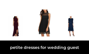 50 Best petite dresses for wedding guest 2021 – After 239 hours of research and testing.