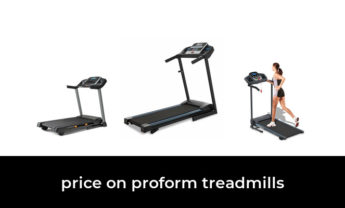 48 Best price on proform treadmills 2021 – After 209 hours of research and testing.