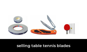 45 Best selling table tennis blades 2021 – After 204 hours of research and testing.