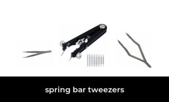 49 Best spring bar tweezers 2021 – After 159 hours of research and testing.