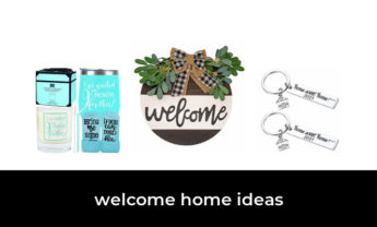 38 Best welcome home ideas 2021 – After 213 hours of research and testing.