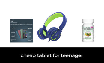 44 Best cheap tablet for teenager 2021 – After 110 hours of research and testing.